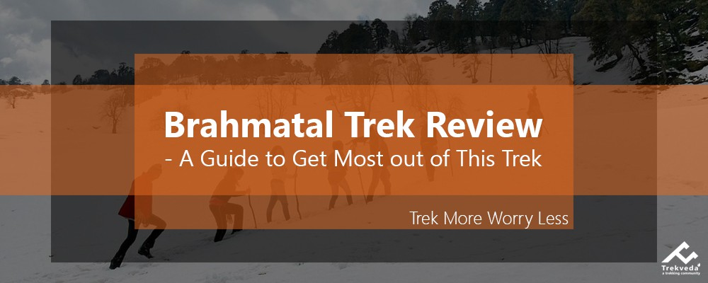 Brahmatal Trek Review- A guide for trekkers