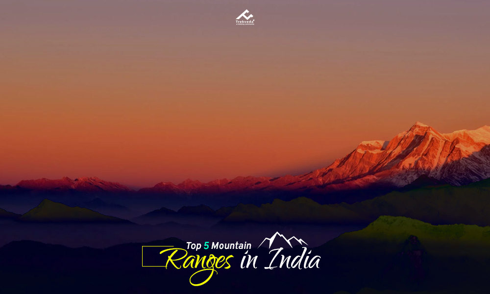 Top 5 Mountain Ranges in India
