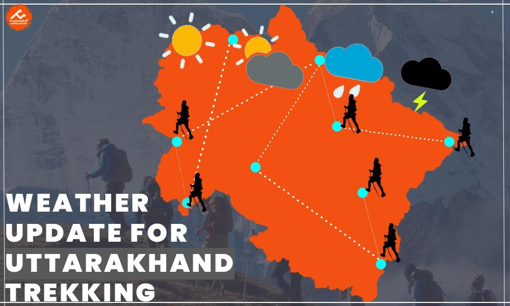 Weather Update for Uttarakhand Trekking