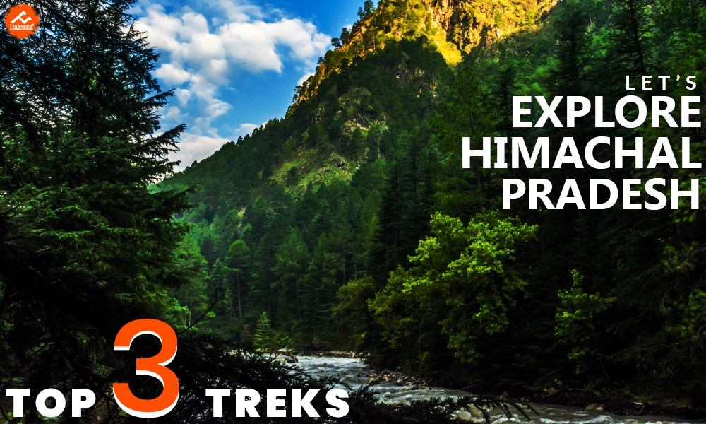 Top 3 Treks in Himachal Pradesh