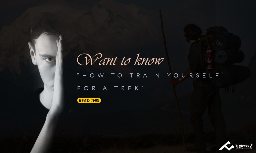 How to Train Yourself For a Trek