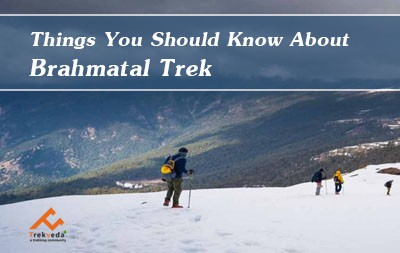 Things You Should Know About Brahmatal Trek One of the Best Treks in Uttarakhand