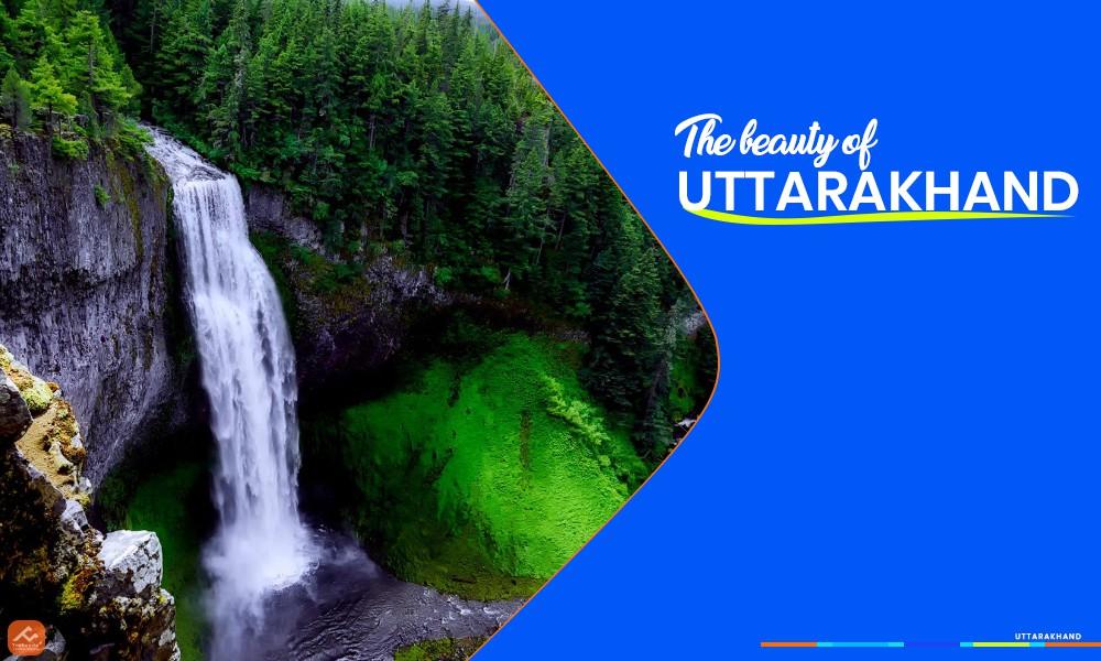 The beauty of Uttarakhand