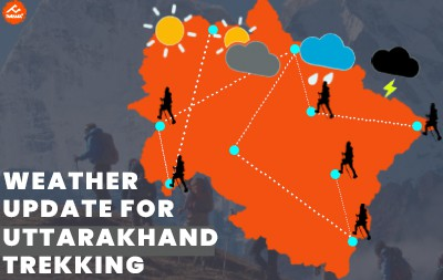 Weather Update for Uttarakhand Trekking